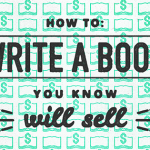 How to Write a Book You Know Will Sell